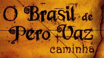 O BRAZIL DE PERO VAZ / Bruno Laet