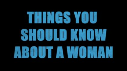 THINGS YOU SHOULD KNOW ABOUT A WOMAN / Charles Haine
